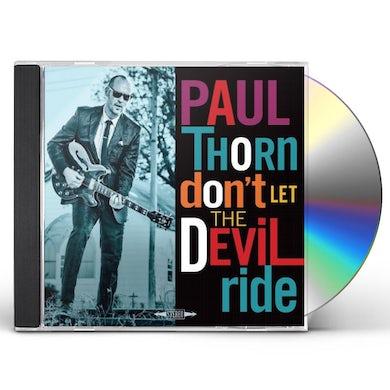 Paul Thorn DON'T LET THE DEVIL RIDE CD