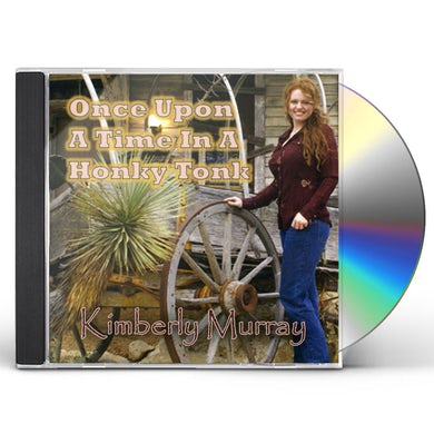Kimberly Murray ONCE UPON A TIME IN A HONKY TONK CD