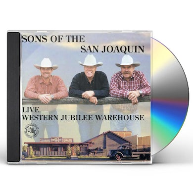 Sons of the San Joaquin LIVE AT WESTERN JUBILEE WAREHOUSE CD