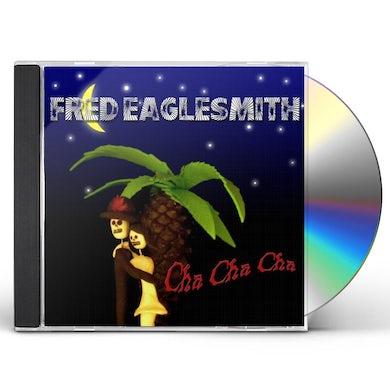 Fred Eaglesmith CHA CHA CHA CD