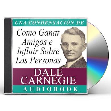 Dale Carnegie COMO GANAR AMIGOS E INFLUIR SOBRE LAS PERSONAS CD