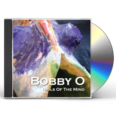 Bobby O IDOLS OF THE MIND CD