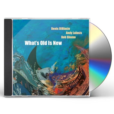 Denis DiBlasio WHATS OLD IS NEW CD