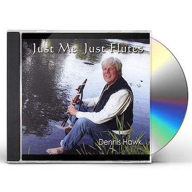 Dennis Hawk JUST ME JUST FLUTES CD