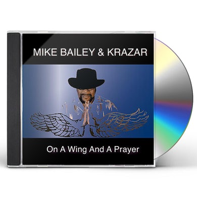 Mike Bailey ON A WING & A PRAYER CD