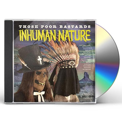 Those Poor Bastards INHUMAN NATURE CD