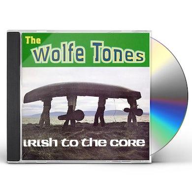Wolfe Tones IRISH TO THE CORE CD