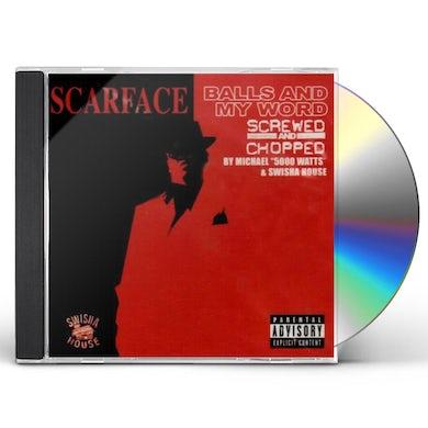 Scarface BALLS & MY WORD: SCREWED & CHOPPED CD