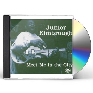Junior Kimbrough MEET ME IN THE CITY CD