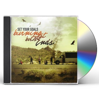 Set Your Goals BURNING AT BOTH ENDS CD