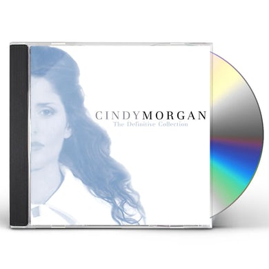 Cindy Morgan DEFINITIVE COLLECTION: UNPUBLISHED EXCLUSIVE CD