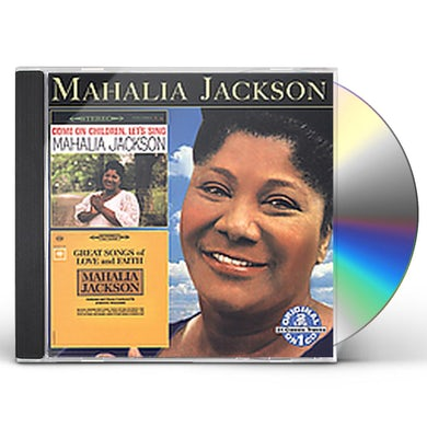 Mahalia Jackson COME ON CHILDREN LET'S SING: GREAT SONGS OF LOVE & CD