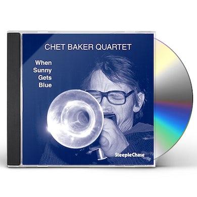 Chet Quartet Baker WHEN SUNNY GETS BLUE CD
