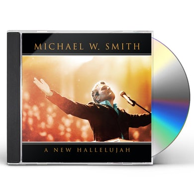 Michael W Smith NEW HALLELUJAH CD