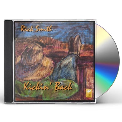 Rick Smith KICKIN BACK CD