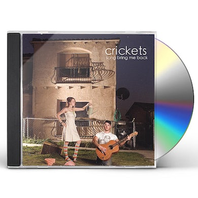 Crickets SONG BRING ME BACK CD