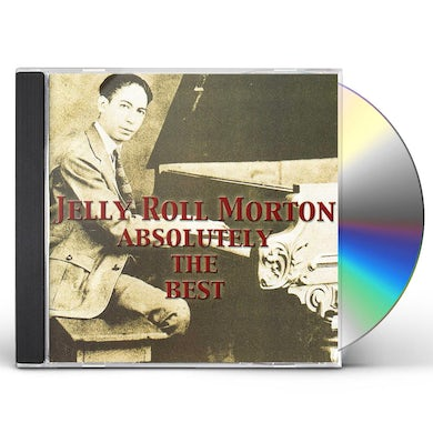 Jelly Roll Morton ABSOLUTELY THE BEST CD