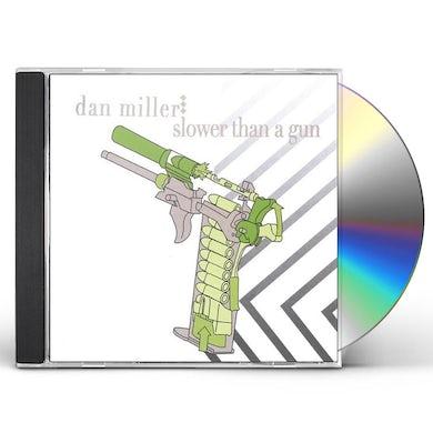 Dan Miller SLOWER THAN A GUN CD