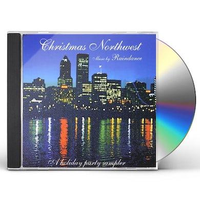 Raindance CHRISTMAS NORTHWEST-A HOLIDAY PARTY SAMPLER CD