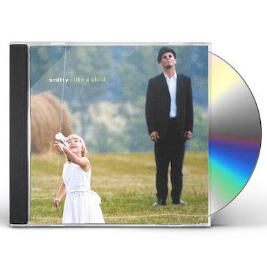 Smitty LIKE A CHILD CD