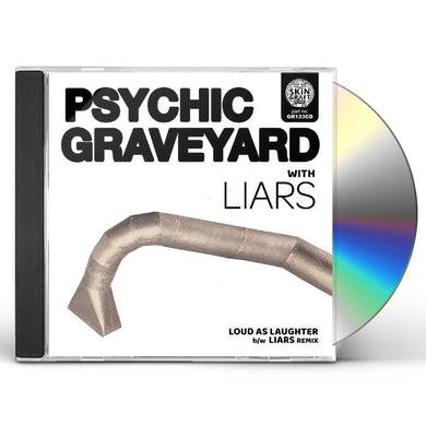 Psychic Graveyard LOUD AS LAUGHTER / LIARS REMIX CD