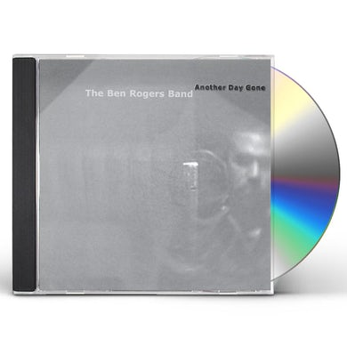 Ben Rogers Band ANOTHER DAY GONE CD