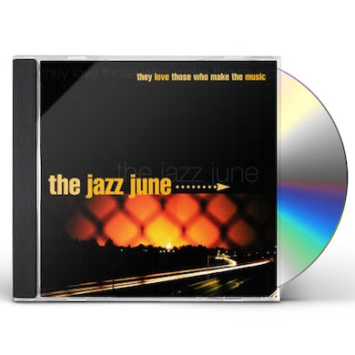 JAZZ JUNE THEY LOVE THOSE WHO MAKE THE MUSIC CD