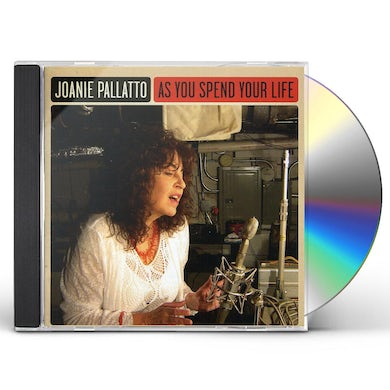 Joanie Pallatto AS YOU SPEND YOUR LIFE CD