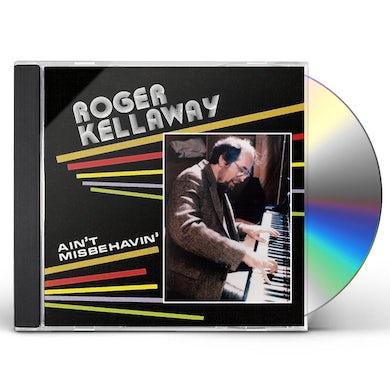 Roger Kellaway AIN'T MISBEHAVIN CD