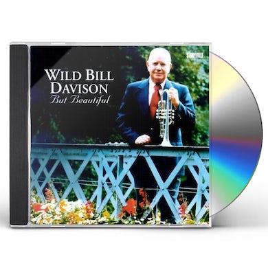 Wild Bill Davison BUT BEAUTIFUL CD