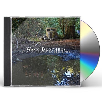 Waco Brothers GOING DOWN IN HISTORY CD