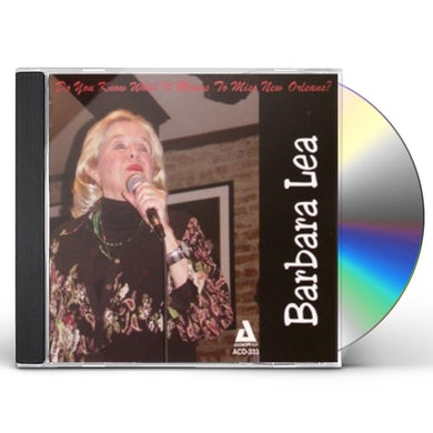 Barbara Lea DO YOU KNOW WHAT IT MEANS TO MISS NEW ORLEANS CD