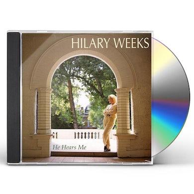 Hilary Weeks HE HEARS ME CD