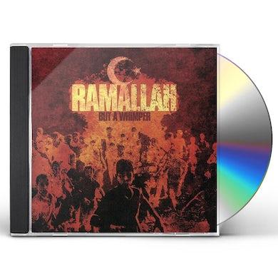 Ramallah BUT A WHIMPER CD