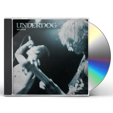 Underdog MATCHLESS CD