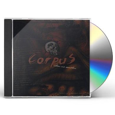 Corpus SHOW ME SOMTHIN CD