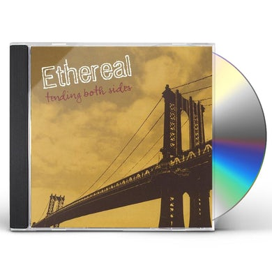 Ethereal TENDING BOTH SIDES CD