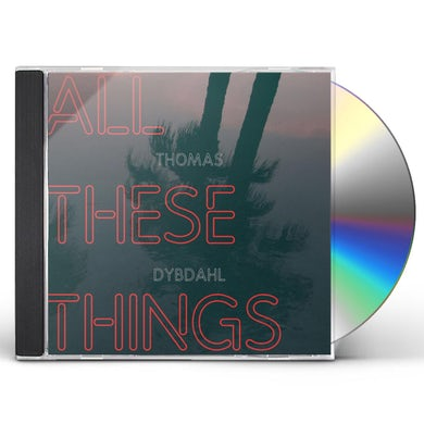 Thomas Dybdahl ALL THESE THINGS CD