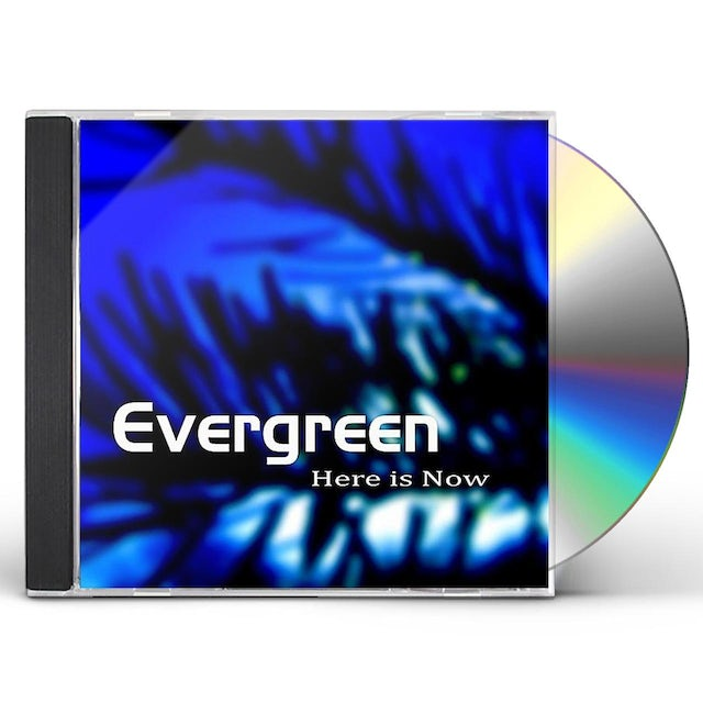 Evergreen HERE IS NOW CD