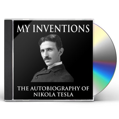 MY INVENTIONS: AUTOBIOGRAPHY OF NIKOLA TESLA CD