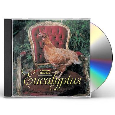 Denton Hatcher EUCALYPTUS CD