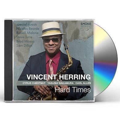 Vincent Herring HARD TIMES CD