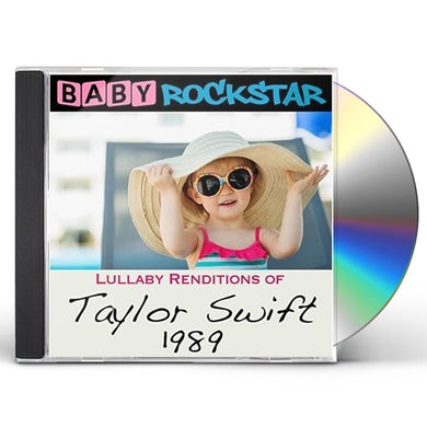 Baby Rockstar  LULLABY RENDITIONS OF TAYLOR SWIFT: 1989 CD