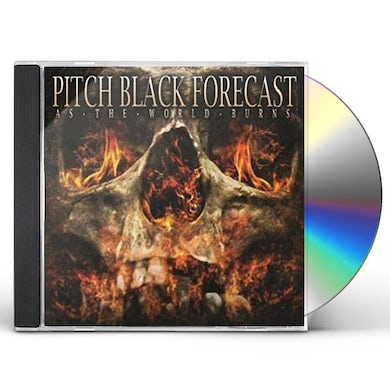 PITCH BLACK FORECAST AS THE WORLD BURNS CD - Deluxe Edition