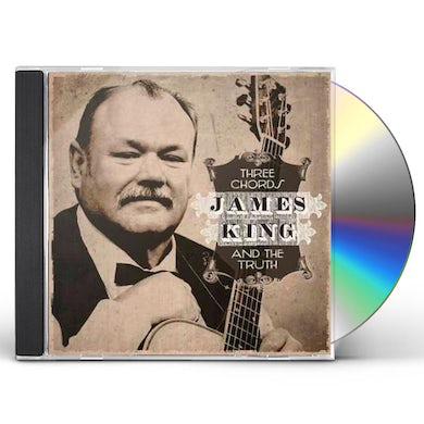 James King THREE CHORDS & THE TRUTH CD