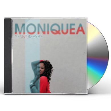 MONIQUEA YES NO MAYBE CD