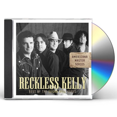Reckless Kelly BEST OF THE SUGAR HILL YEARS CD