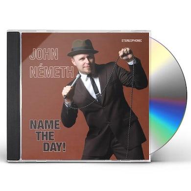 John Nemeth NAME THE DAY CD