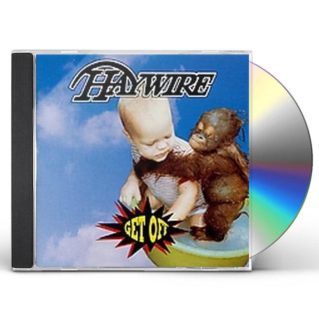 Haywire GET OFF CD