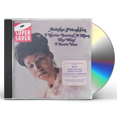 Aretha Franklin   I NEVER LOVED A MAN THE WAY I LOVE YOU CD